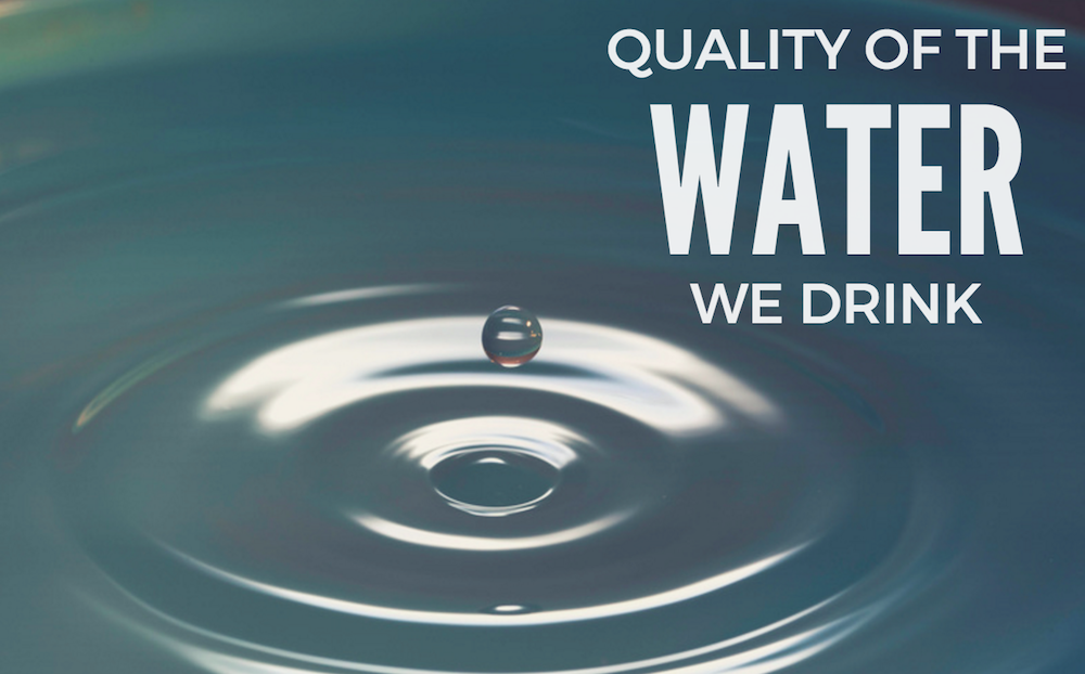 Quality of The Water We Drink