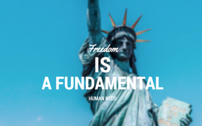 Freedom Is A Fundamental Human Need