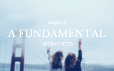 Purpose is a Fundamental Human Need