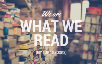 We are What We Read (My Top 10 Books)