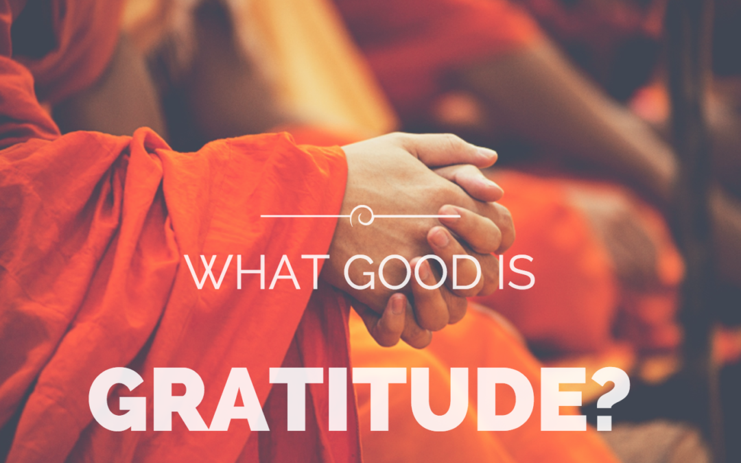 What Good is in Gratitude?