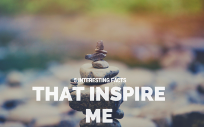 5 Interesting Facts that Inspire me